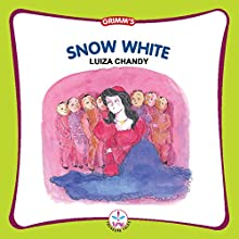 Snow White: Grimm's (       UNABRIDGED) by Luiza Chandy Narrated by Shobha Tharoor Srinivasan