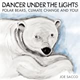 img - for Dancer Under the Lights: Polar Bears, Climate Change and You! book / textbook / text book