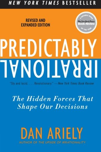 Predictably Irrational, Revised and Expanded Edition: The...