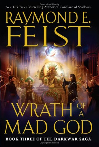 Wrath of a Mad God (The Darkwar Saga, Book 3), Raymond E. Feist