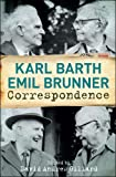 Karl Barth-Emil Brunner Correspondence (0567289451) by Barth, Karl