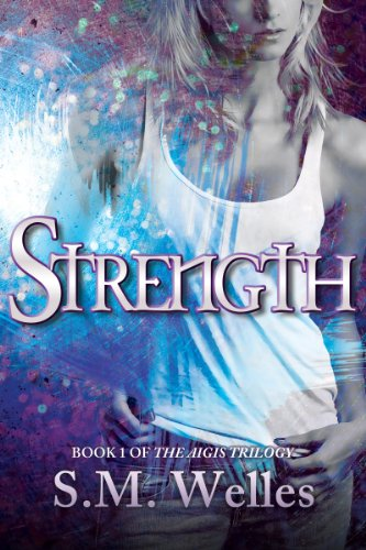 Strength (The Aigis Trilogy) by S.M Welles