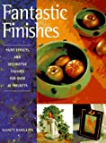 img - for Fantastic Finishes: Paint Effects and Decorative Finishes for Over 30 Projects book / textbook / text book