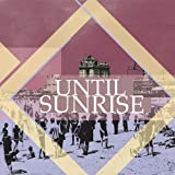 UNTIL SUNRISE(IMPORT)
