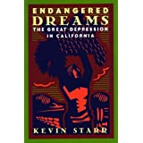 Endangered Dreams: The Great Depression in California (Americans and the California Dream) ~ Kevin Starr
