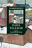 The Cambridge Companion to Paul Tillich (Cambridge Companions to Religion)