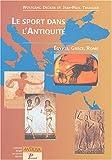 echange, troc Wolfgang Decker, Jean-Paul Thuillier - Le sport dans l'Antiquité. Egypte, Grèce, Rome