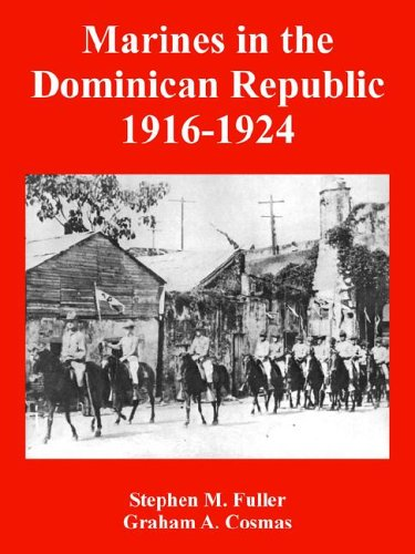Marines in the Dominican Republic 1916-1924