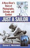 Just a Sailor: A Navy Diver