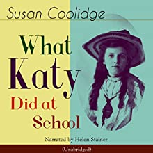 What Katy Did at School Audiobook by Susan Coolidge Narrated by Helen Stainer
