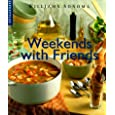 Weekends With Friends (Williams-Sonoma Lifestyles) Betty Rosbottom, Chuck Williams and Joyce Oudkerk Pool