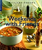 img - for Weekends With Friends (Williams-Sonoma Lifestyles) book / textbook / text book