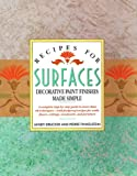 Recipes for Surfaces: Decorative Paint Finishes Made Simple