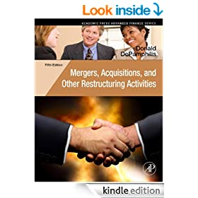 Mergers, Acquisitions, and Other Restructuring Activities: An Integrated Approach to Process, Tools, Cases, and Solutions (Academic Press Advanced Finance)