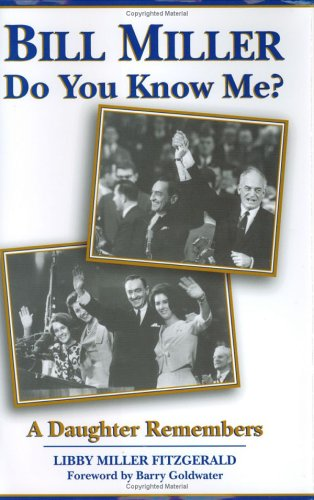 Bill Miller: Do You Know Me? A Daughter Remembers: Libby Miller Fitzgerald: 9781890306731: Amazon.com: Books