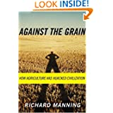 Against The Grain - Richard Manning