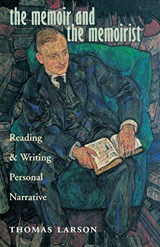 The Memoir and the Memoirist: Reading and Writing...