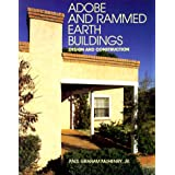 Adobe and Rammed Earth Buildings: Design and Construction ~ Paul Graham McHenry