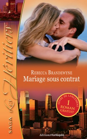 Harlequin - Mariage sous contrat - Rebecca Brandewyne