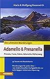Die schönsten Wanderungen Adamello & Presanella: Pinzolo, Tione, Èdolo, Adamello-Höhenweg