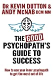 img - for The Good Psychopath's Guide to Success: How to use your inner psychopath to get the most out of life book / textbook / text book