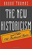 The New Historicism and Other Old-Fashioned Topics (0691015074) by Thomas, Brook