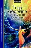 Das Schwert der Wahrheit 15: Die Magie der Erinnerung - Roman - Terry Goodkind