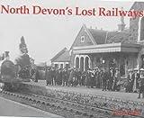 North Devon's Lost Railways (1840331445) by Dale, Peter