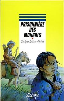 Prisonnière des Mongols par Brisou-Pellen