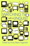 img - for Watching TV with a Linguist (Television and Popular Culture) book / textbook / text book