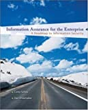 img - for Information Assurance for the Enterprise: A Roadmap to Information Security (McGraw-Hill Information Assurance & Security) 1st (first) Edition by Schou, Corey, Shoemaker, Daniel published by McGraw-Hill/Irwin (2006) book / textbook / text book