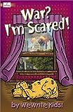 War? I'm Scared (Wewrite Kids!, 46)