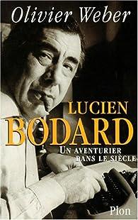 Lucien bodard -biographie- par Weber