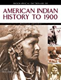 Biographical Dictionary of American Indian History to 1900 (0816042535) by Waldman, Carl