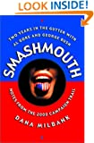 Smash Mouth: Two Years In The Gutter With Al Gore And George W. Bush -- Notes From The 2000 Campaign Trail