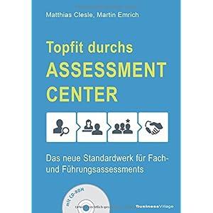 Topfit durchs Assessment-Center: Das neue Standardwerk für Fach- und Führungsassessments