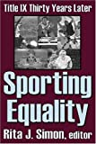 Sporting Equality: Title IX Thirty Years Later