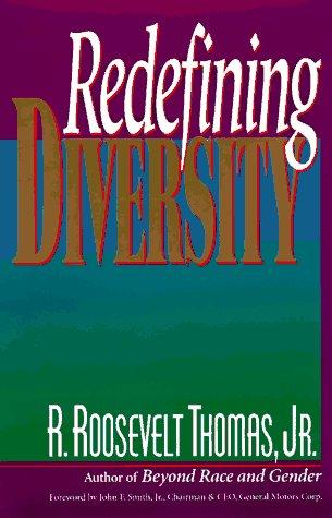 Redefining Diversity, R. ROOSEVELT THOMAS