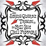 String Quartet Tribute to the Red Hot Chili Peppers by Tribute to Red Hot Chili Peppers