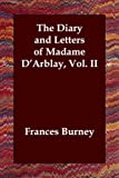 The Diary and Letters of Madame DArblay, Vol. II