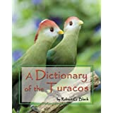 A Dictionary of the Turacos