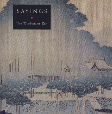 Sayings : The Wisdom of Zen, Dunn,Manuela/Barrett,T.H.