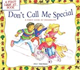 Dont Call Me Special: A First Look at Disability (First Look at...Series)