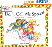 Don't Call Me Special: A First Look at Disability (A First Look At...Series)