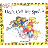 Don't Call Me Special: A First Look at Disability (First Look at Books)by Pat Thomas