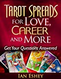 Tarot Spreads for Love, Career and More: Get Your Questions Answered (English Edition)