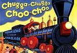 Chugga Chugga Choo Choo by Lewis, Kevin (1900) Hardcover