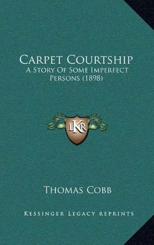 Carpet Courtship: A Story of Some Imperfect Persons (1898)
