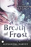 A Breath of Frost: The Lovegrove