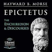 The Enchiridion & Discourses | Livre audio Auteur(s) :  Epictetus Narrateur(s) : Haward B. Morse